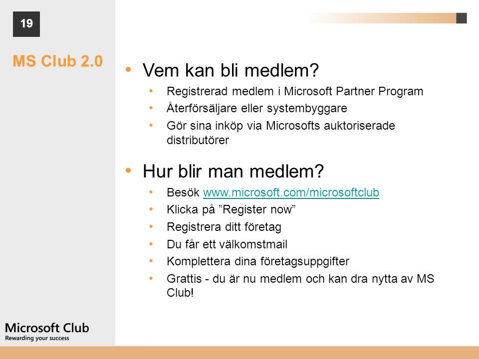 Vem kan bli medlem Hur blir man medlem MS Club 2.0