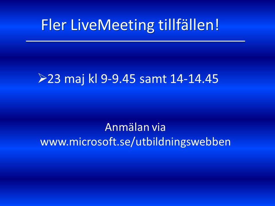 Fler LiveMeeting tillfällen!