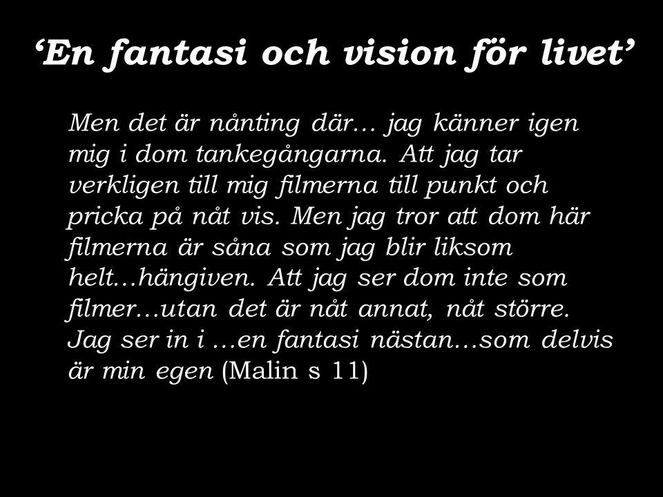 'En fantasi och vision för livet'