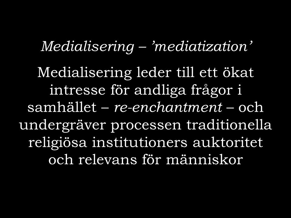 Medialisering – 'mediatization'