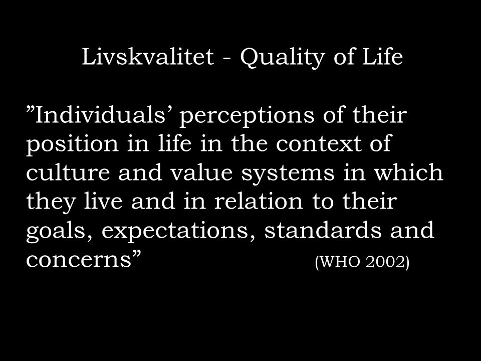 Livskvalitet - Quality of Life