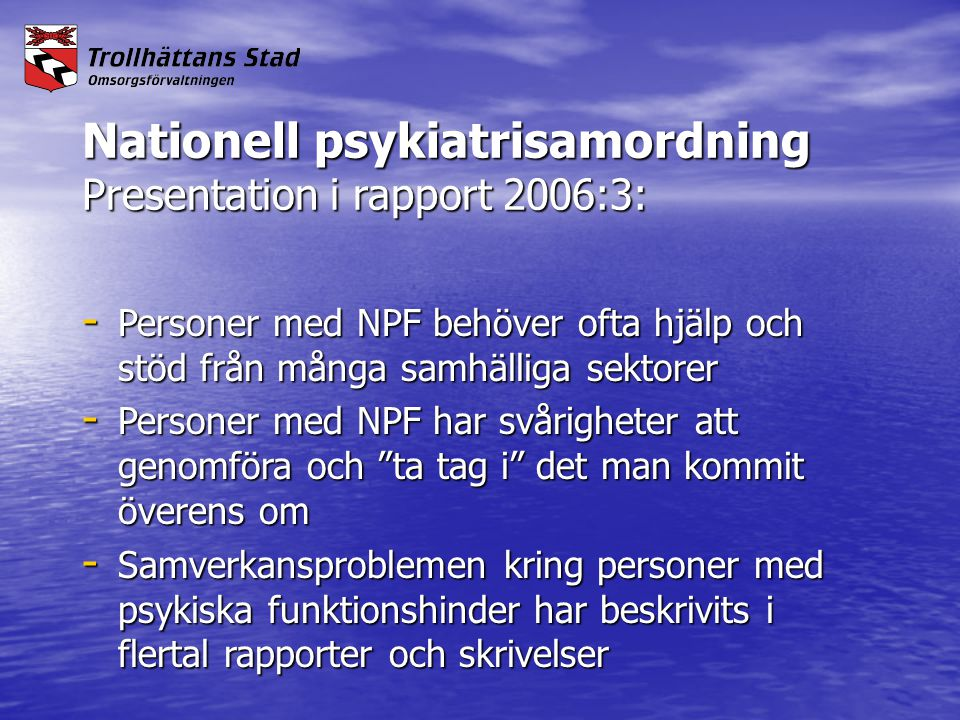 Nationell psykiatrisamordning Presentation i rapport 2006:3: