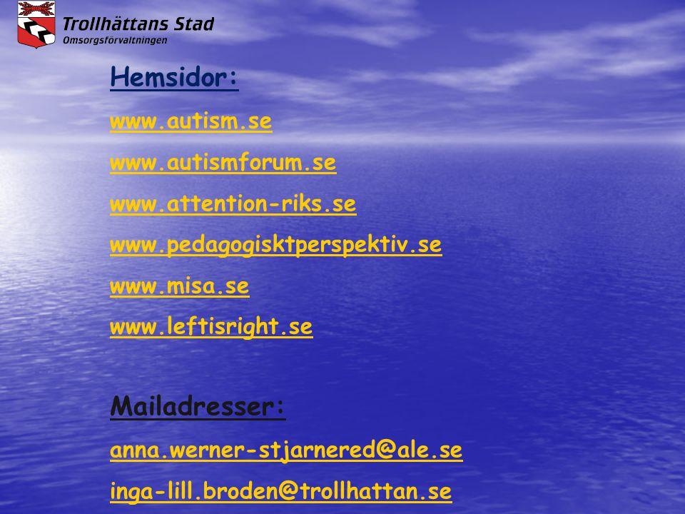 Hemsidor: Mailadresser: www.autism.se www.autismforum.se