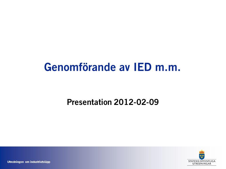 Genomförande av IED m.m. Presentation 2012-02-09