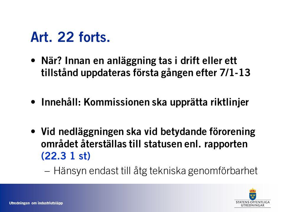 Art. 22 forts. När Innan en anläggning tas i drift eller ett tillstånd uppdateras första gången efter 7/1-13.