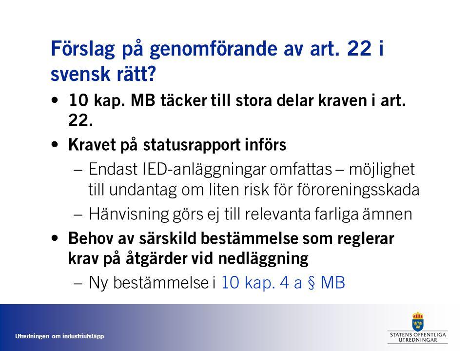 Förslag på genomförande av art. 22 i svensk rätt