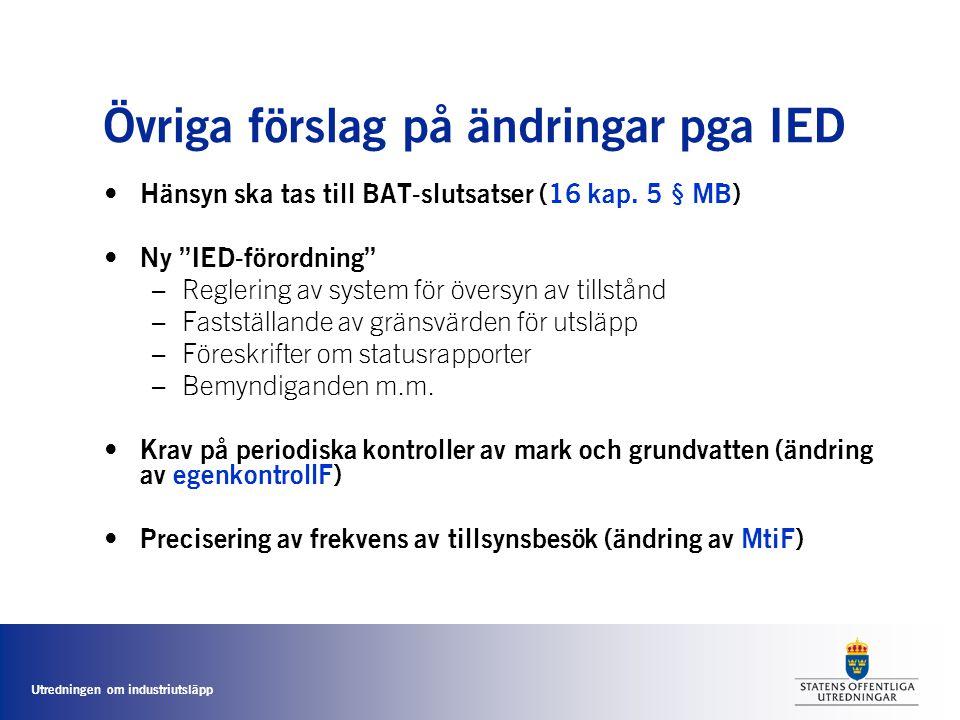 Övriga förslag på ändringar pga IED