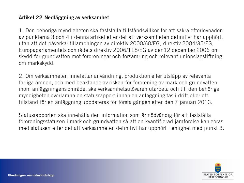 Artikel 22 Nedläggning av verksamhet