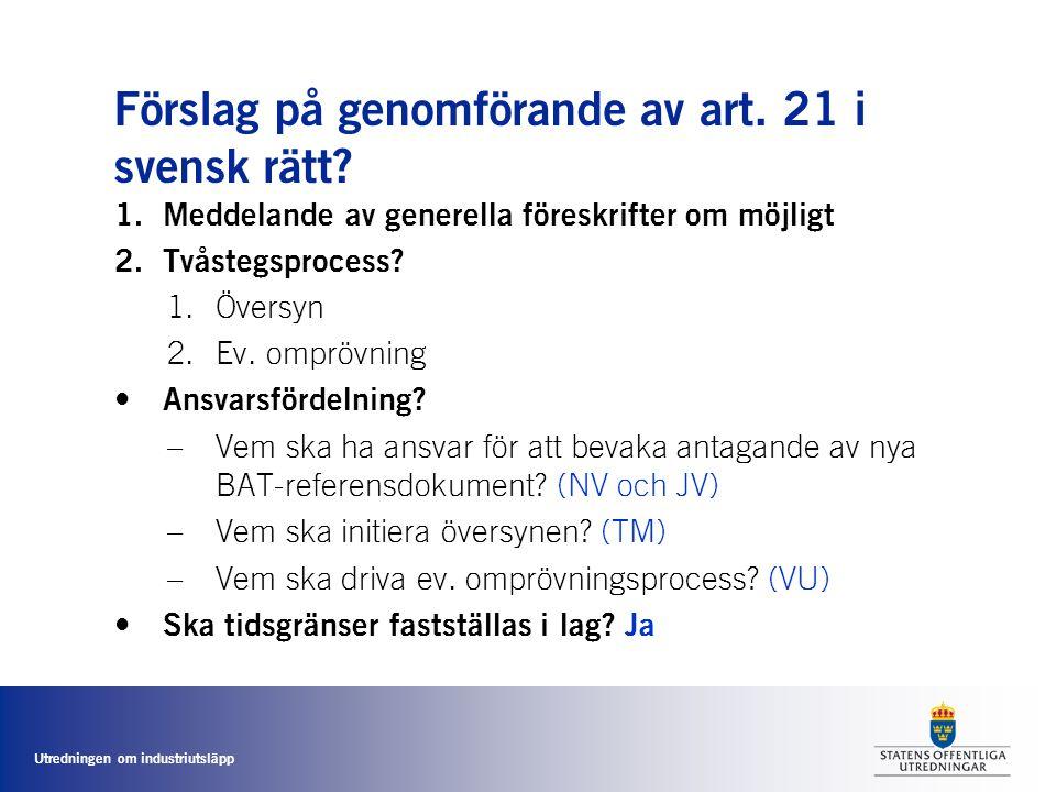 Förslag på genomförande av art. 21 i svensk rätt
