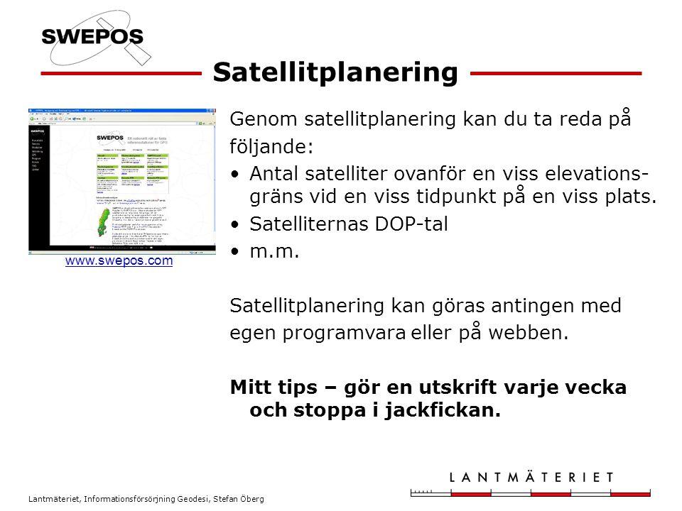 Satellitplanering Genom satellitplanering kan du ta reda på följande: