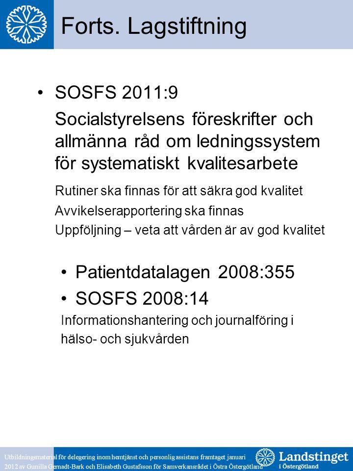 Forts. Lagstiftning SOSFS 2011:9
