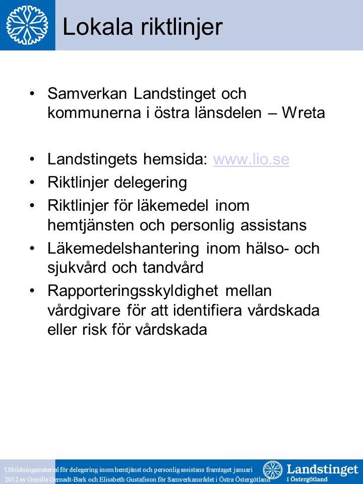 Lokala riktlinjer Samverkan Landstinget och kommunerna i östra länsdelen – Wreta. Landstingets hemsida: www.lio.se.