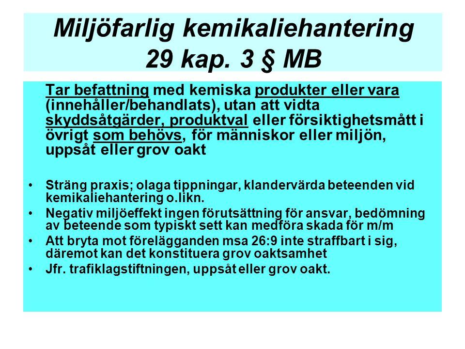 Miljöfarlig kemikaliehantering 29 kap. 3 § MB