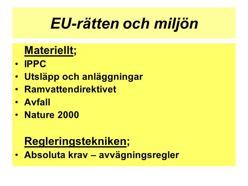 EU-rätten och miljön Materiellt; Regleringstekniken; IPPC