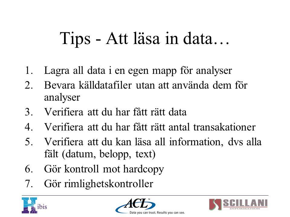 Tips - Att läsa in data… Lagra all data i en egen mapp för analyser