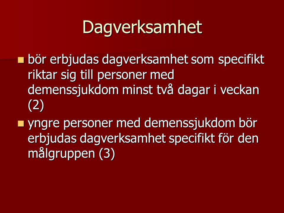 Dagverksamhet bör erbjudas dagverksamhet som specifikt riktar sig till personer med demenssjukdom minst två dagar i veckan (2)