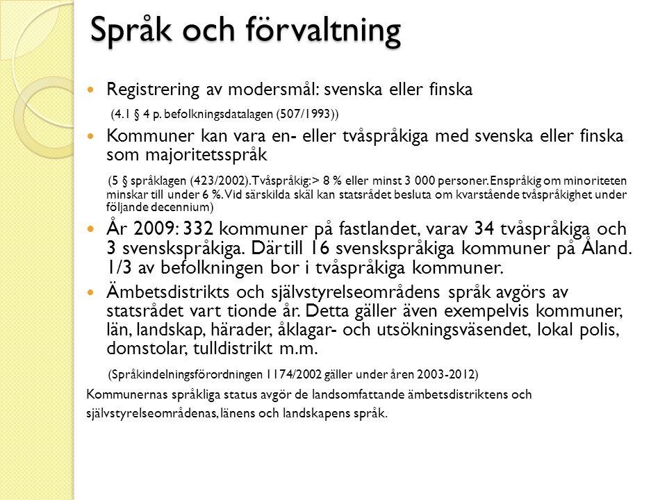 Språk och förvaltning Registrering av modersmål: svenska eller finska. (4.1 § 4 p. befolkningsdatalagen (507/1993))