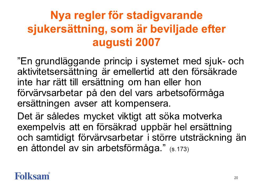 Nya regler för stadigvarande sjukersättning, som är beviljade efter augusti 2007