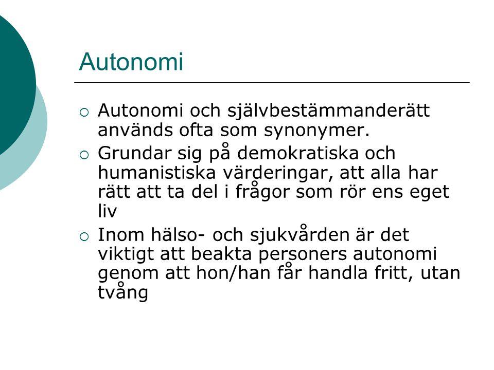 Autonomi Autonomi och självbestämmanderätt används ofta som synonymer.