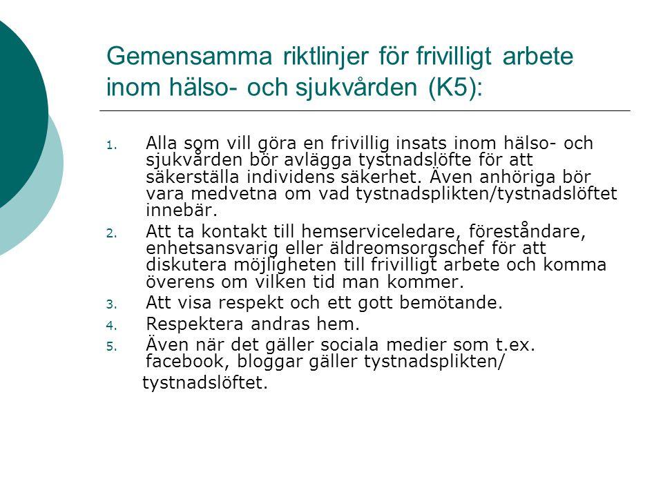 Gemensamma riktlinjer för frivilligt arbete inom hälso- och sjukvården (K5):