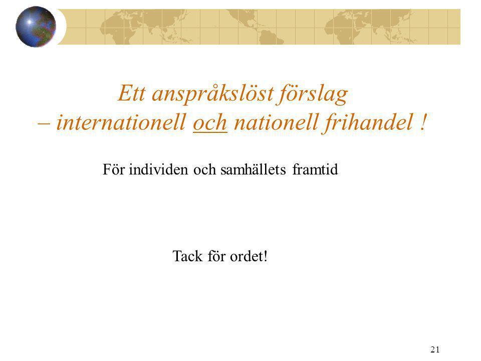 Ett anspråkslöst förslag – internationell och nationell frihandel !