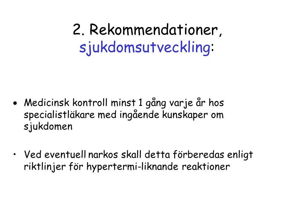 2. Rekommendationer, sjukdomsutveckling: