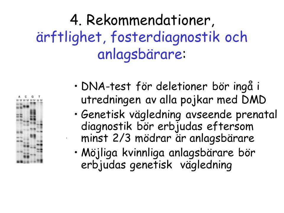 4. Rekommendationer, ärftlighet, fosterdiagnostik och anlagsbärare: