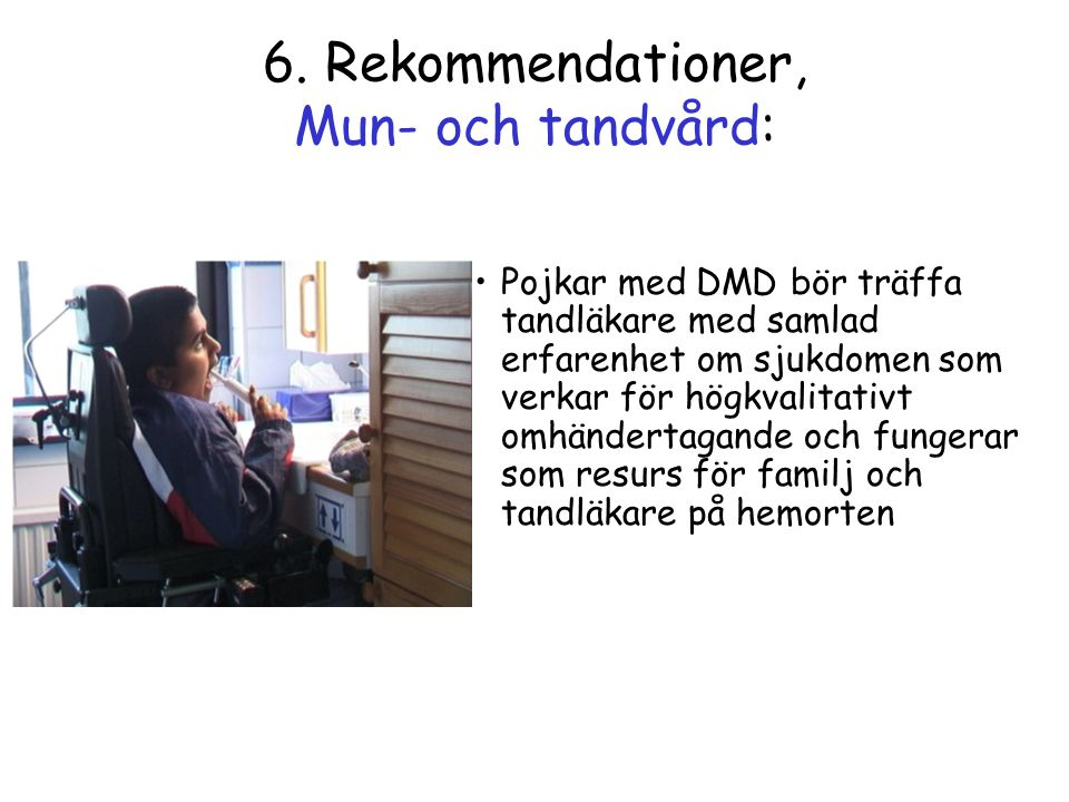 6. Rekommendationer, Mun- och tandvård: