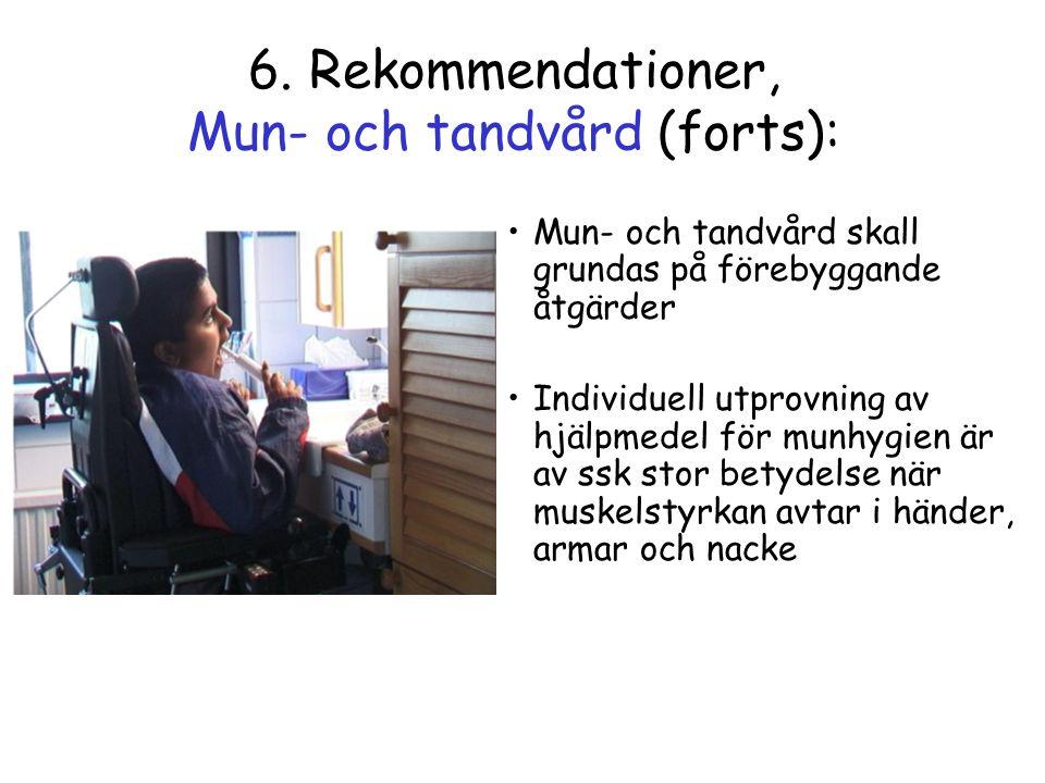 6. Rekommendationer, Mun- och tandvård (forts):