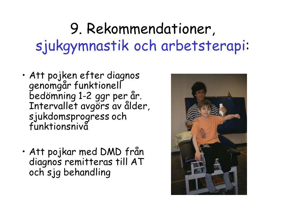 9. Rekommendationer, sjukgymnastik och arbetsterapi: