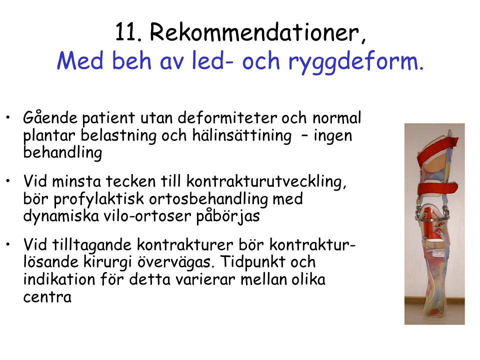 11. Rekommendationer, Med beh av led- och ryggdeform.