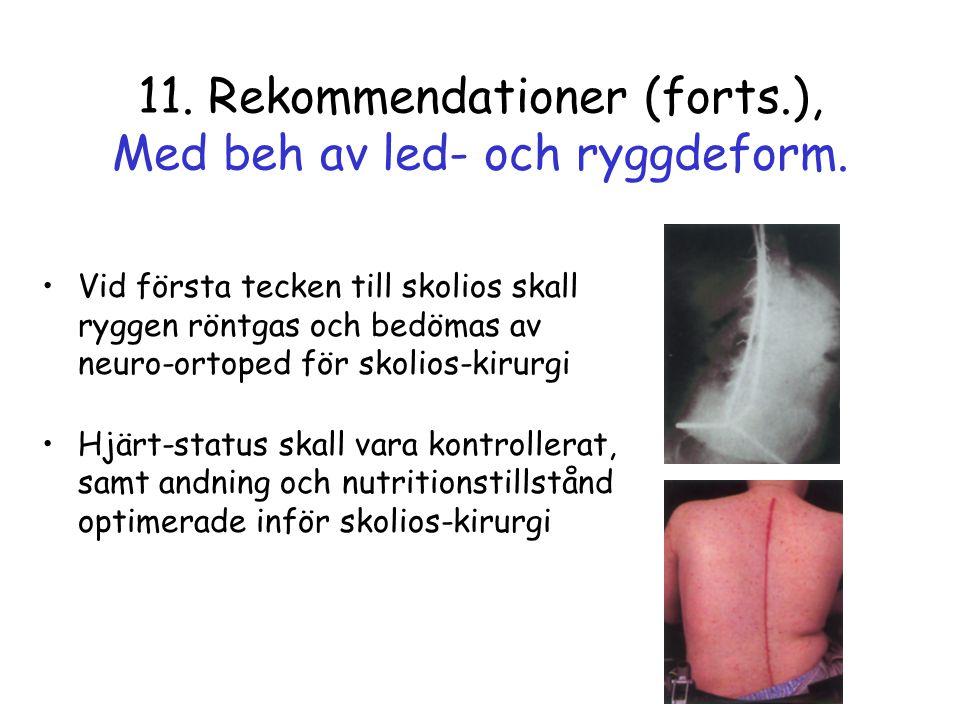 11. Rekommendationer (forts.), Med beh av led- och ryggdeform.