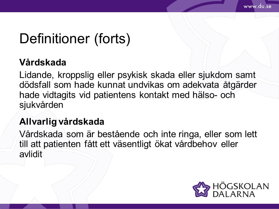 Definitioner (forts) Vårdskada