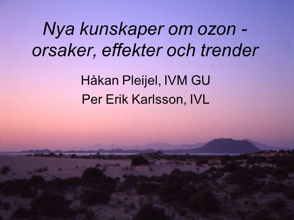 Nya kunskaper om ozon - orsaker, effekter och trender