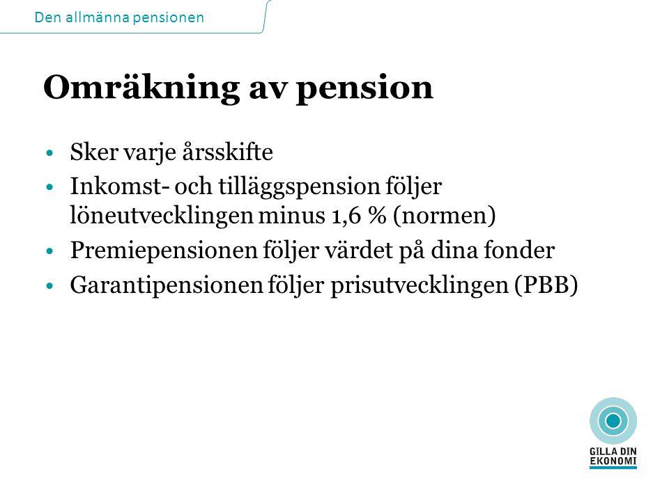 Omräkning av pension Sker varje årsskifte