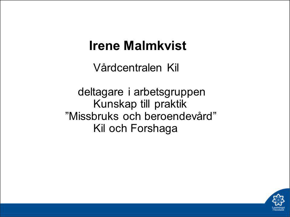 Irene Malmkvist Vårdcentralen Kil deltagare i arbetsgruppen