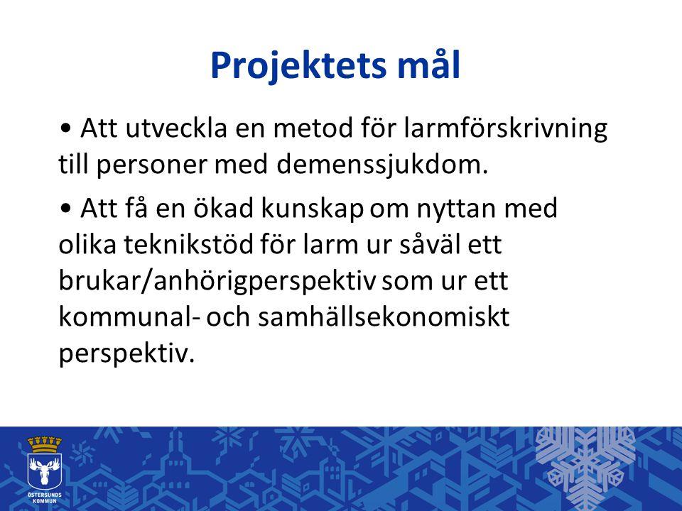 Projektets mål • Att utveckla en metod för larmförskrivning till personer med demenssjukdom.