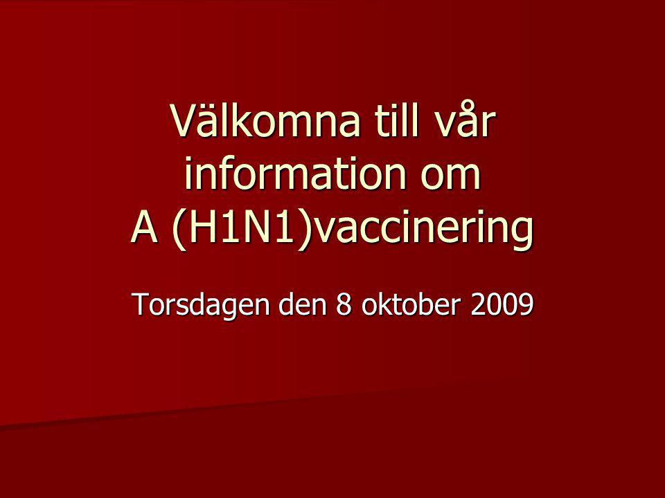 Välkomna till vår information om A (H1N1)vaccinering