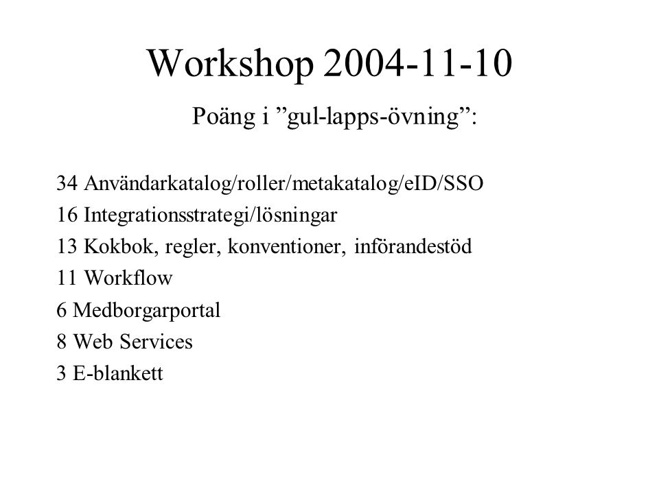 Workshop 2004-11-10 Poäng i gul-lapps-övning :
