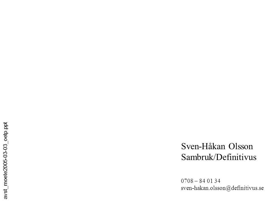 Sven-Håkan Olsson Sambruk/Definitivus 0708 – 84 01 34
