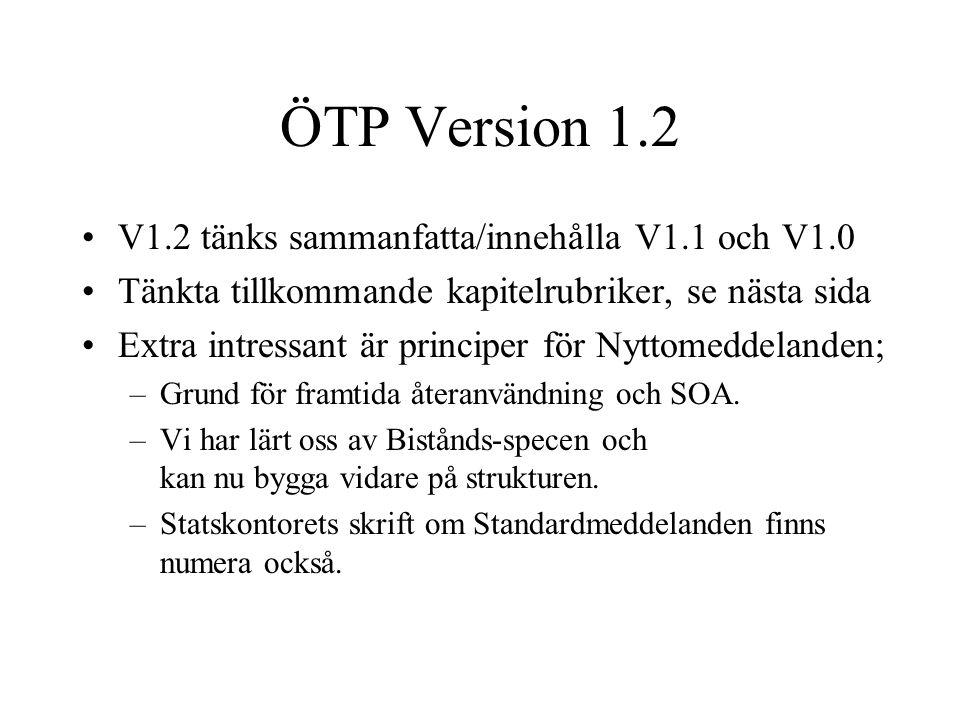 ÖTP Version 1.2 V1.2 tänks sammanfatta/innehålla V1.1 och V1.0