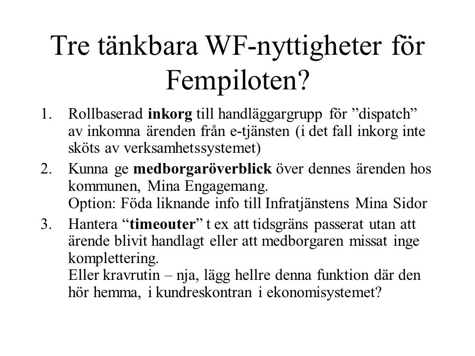 Tre tänkbara WF-nyttigheter för Fempiloten