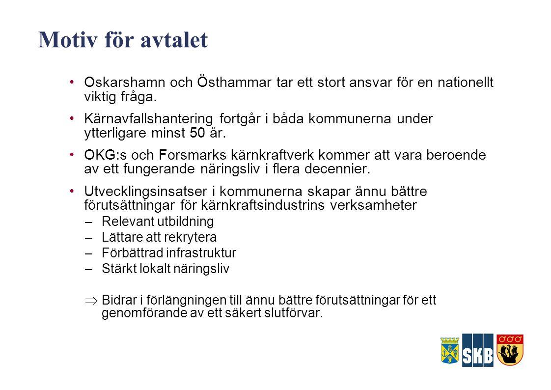 Motiv för avtalet Oskarshamn och Östhammar tar ett stort ansvar för en nationellt viktig fråga.