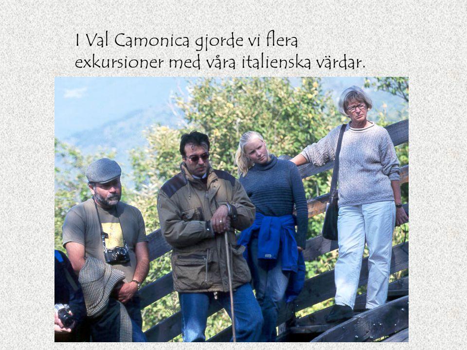 I Val Camonica gjorde vi flera exkursioner med våra italienska värdar.