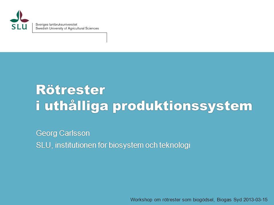 Rötrester i uthålliga produktionssystem