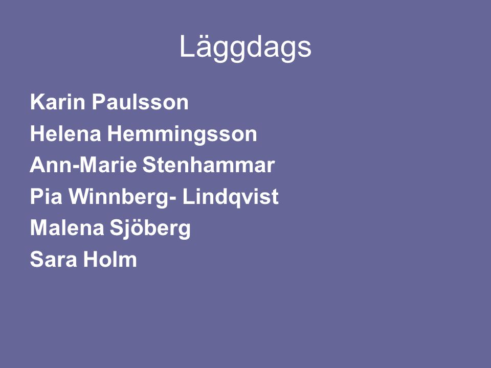 Läggdags Karin Paulsson Helena Hemmingsson Ann-Marie Stenhammar
