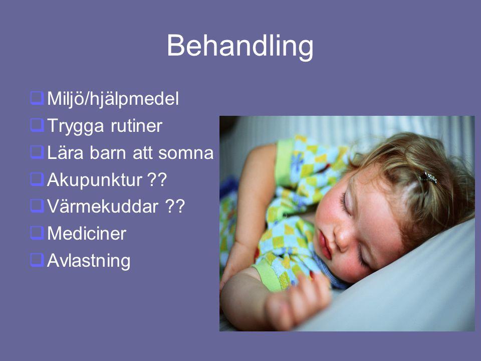 Behandling Miljö/hjälpmedel Trygga rutiner Lära barn att somna