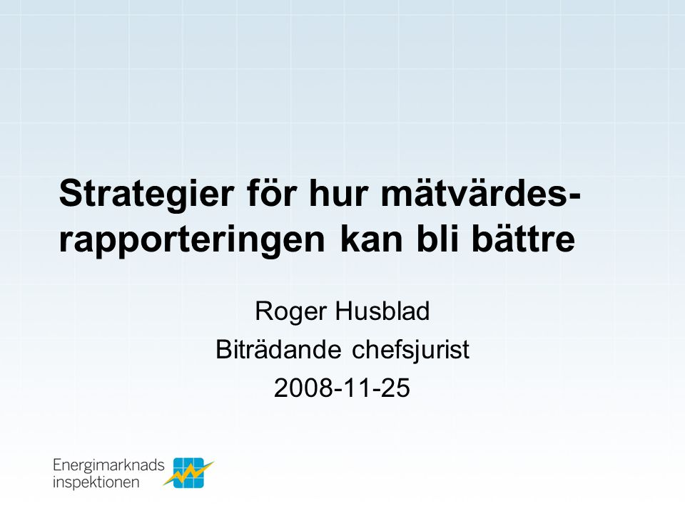 Strategier för hur mätvärdes-rapporteringen kan bli bättre