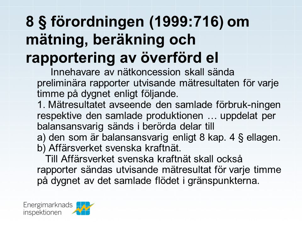 8 § förordningen (1999:716) om mätning, beräkning och rapportering av överförd el