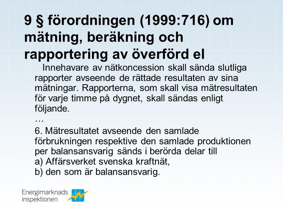 9 § förordningen (1999:716) om mätning, beräkning och rapportering av överförd el
